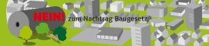 Nein zum Nachtrag Baugesetz